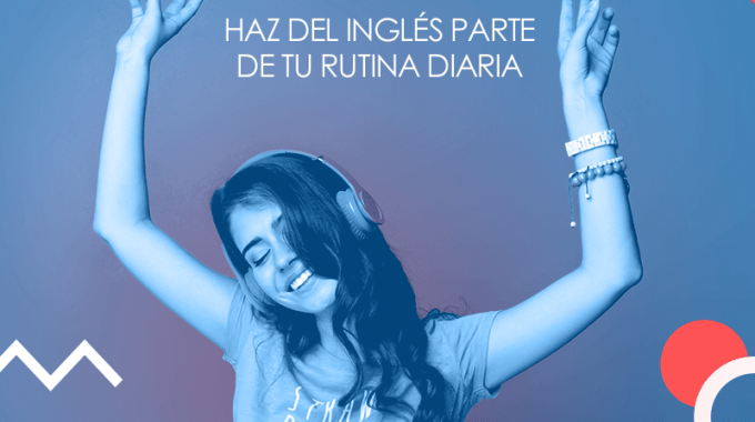 """afiche con el mensaje """"haz del inglés parte de tu rutina diaria"""""""