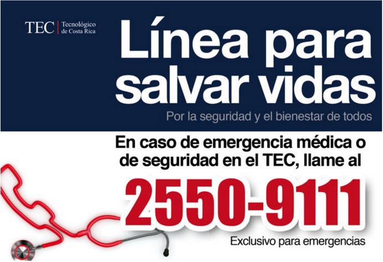 Línea para salvar vidas; En caso de Emergencia medica o de seguridad en el TEC llame a 25509111