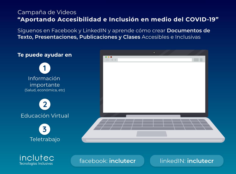 """Campaña de Vídeos """"Aportando Accesibilidad e Inclusión en medio del COVID-19"""". Síguenos en Facebook y LinkedIN y aprende como crear Documentos de Texto, Presentaciones, Publicaciones y Clases Accesibles e Inclusivas. Te puede ayudar para comunicar información importante, en clases virtuales y en el teletrabajo. Redes Sociales de Inclutec: facebook: inclutecr / linkedIN: inclutecr"""