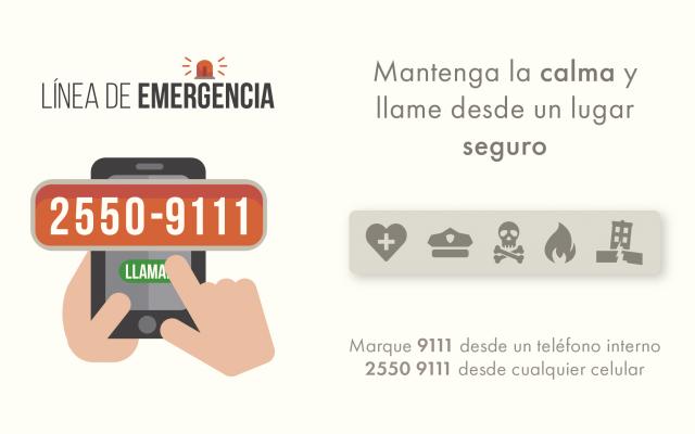 ¿Qué hacer en caso de emergencia?. Mantenga la calma y llame desde un lugar seguro al teléfono 25509111