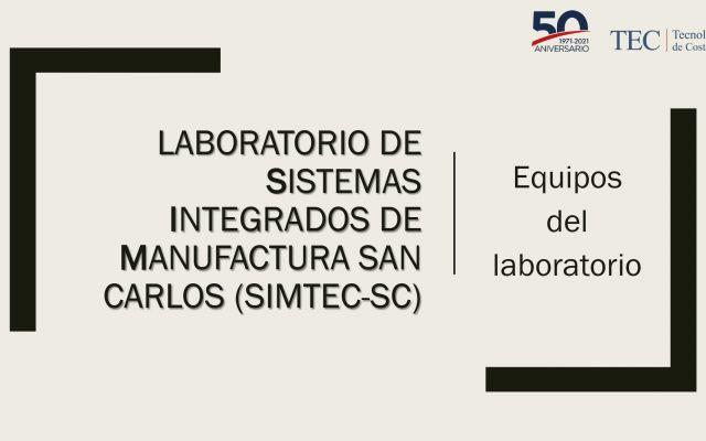 Laboratorio de Sistemas Integrados de Manufactura San Carlos, Equipos de Laboratorio